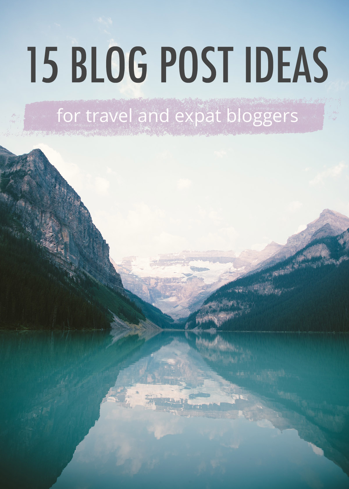 15 Blog post ideas for travel bloggers